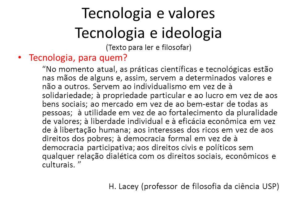 Tecnologia e valores Tecnologia e ideologia (Texto para ler e filosofar)