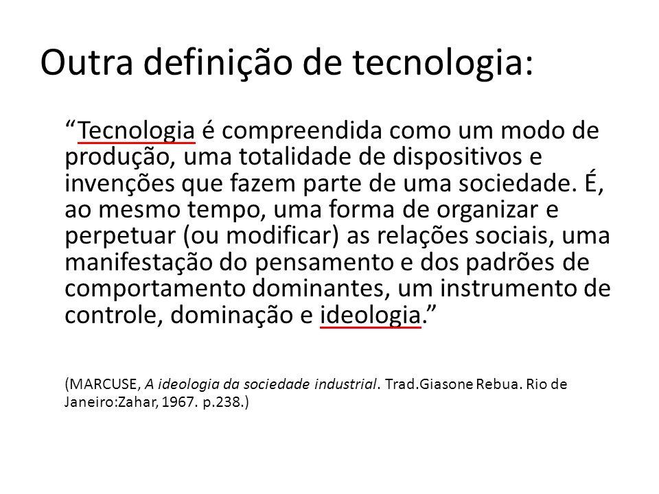 Outra definição de tecnologia: