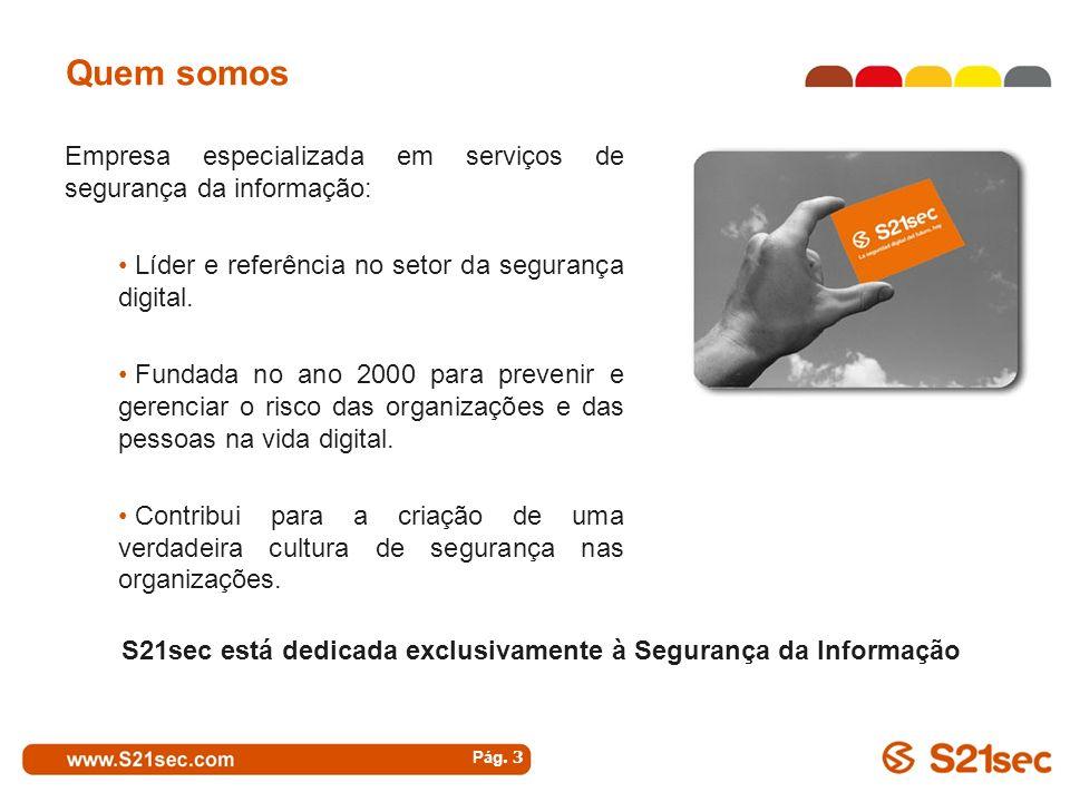 S21sec está dedicada exclusivamente à Segurança da Informação