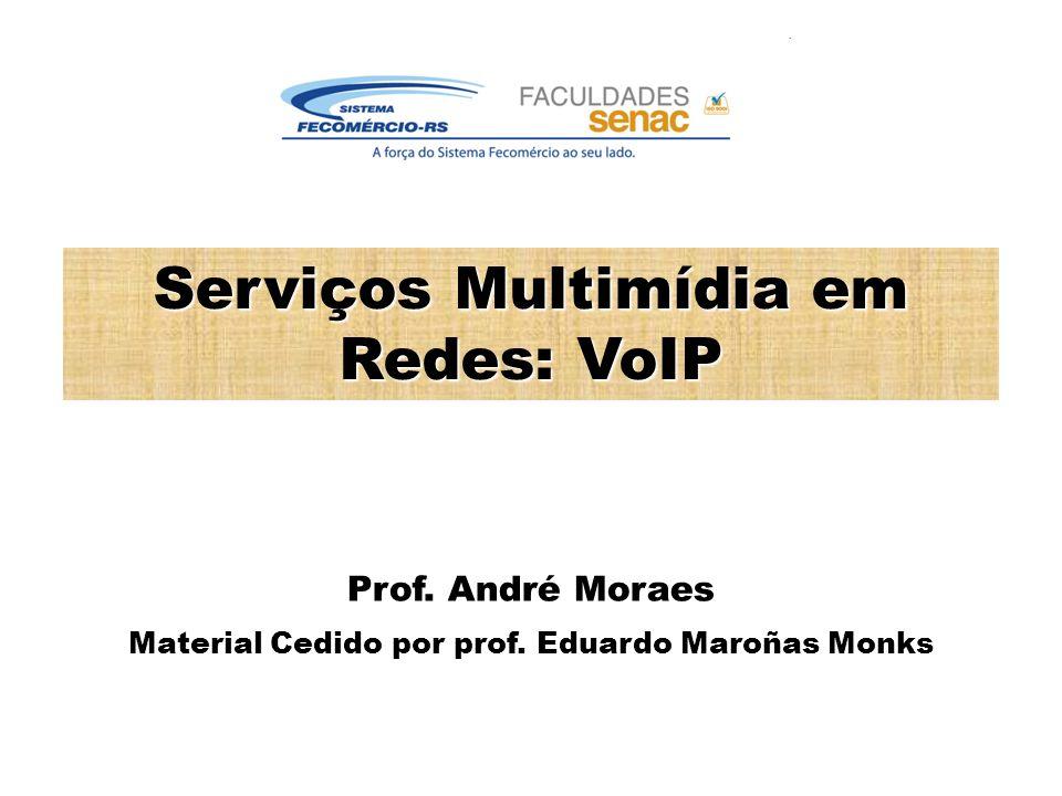 Serviços Multimídia em Redes: VoIP