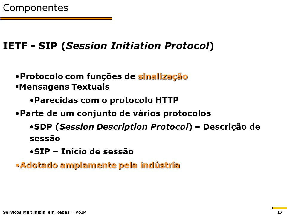 IETF - SIP (Session Initiation Protocol)