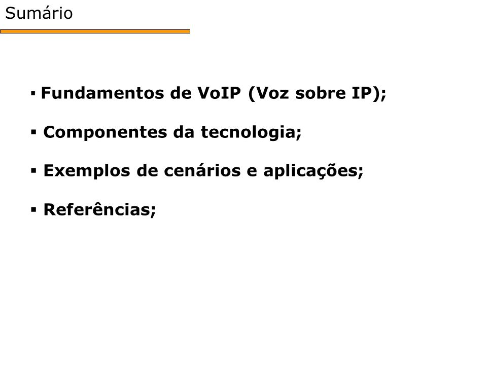 Componentes da tecnologia; Exemplos de cenários e aplicações;