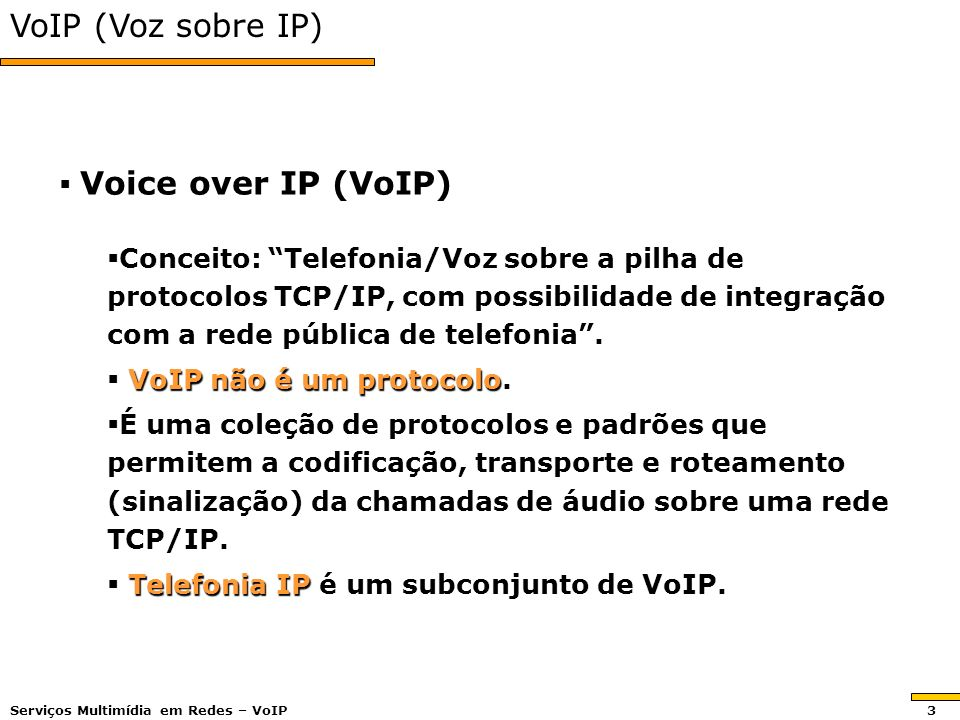 VoIP (Voz sobre IP) Voice over IP (VoIP)