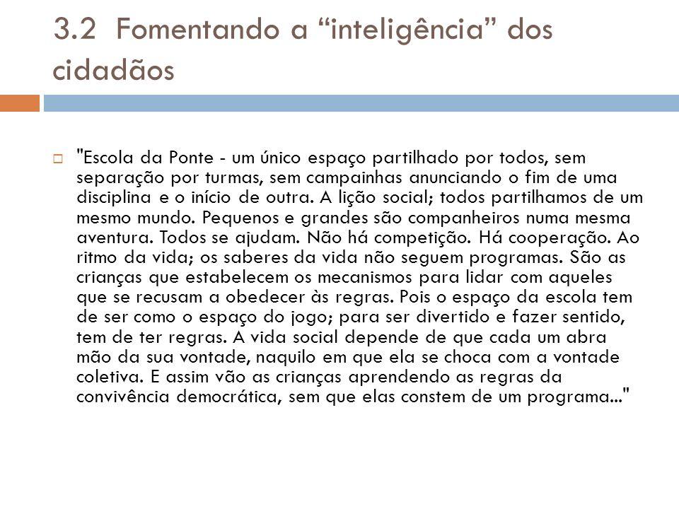 3.2 Fomentando a inteligência dos cidadãos