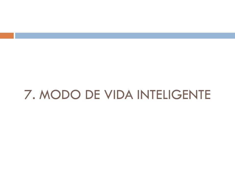 7. MODO DE VIDA INTELIGENTE