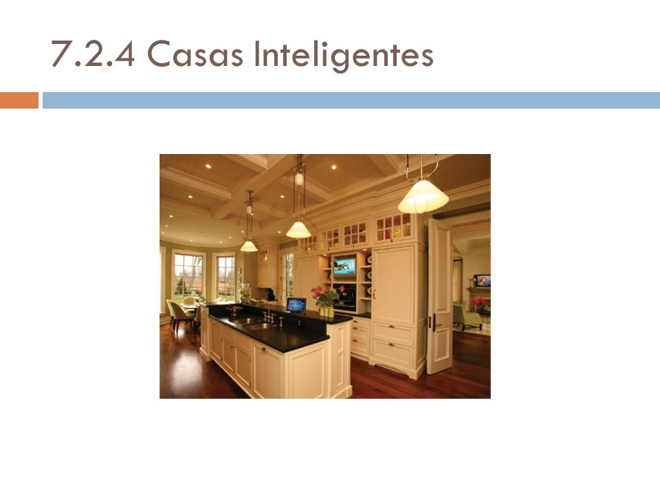 7.2.4 Casas Inteligentes