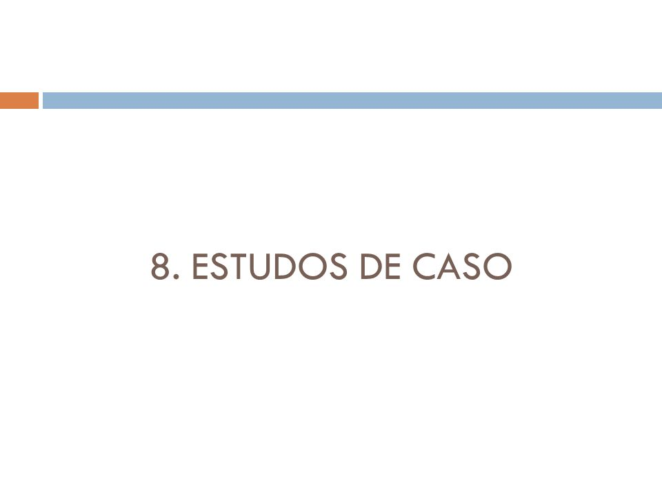8. ESTUDOS DE CASO