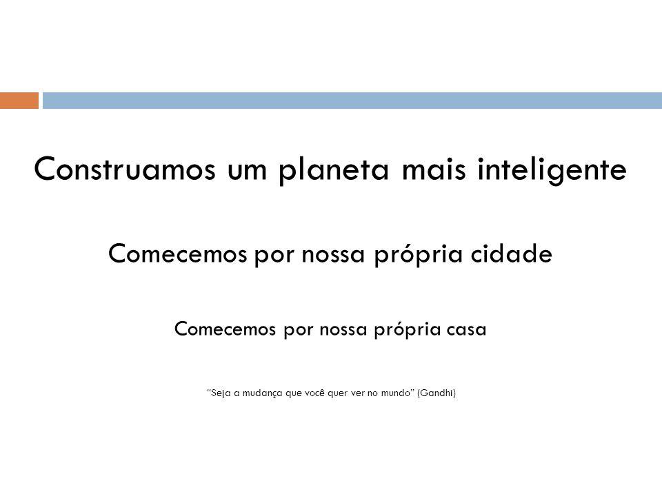 Construamos um planeta mais inteligente
