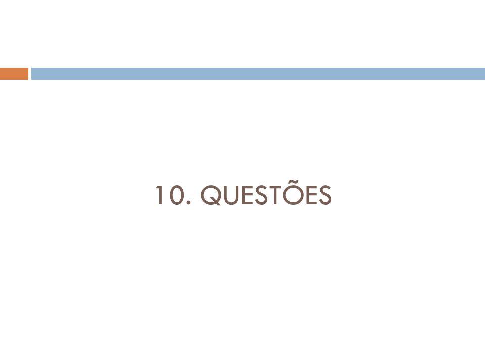 10. QUESTÕES