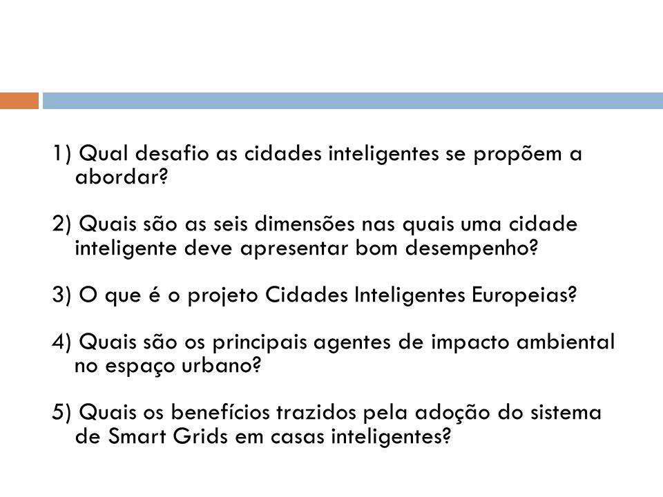 1) Qual desafio as cidades inteligentes se propõem a abordar