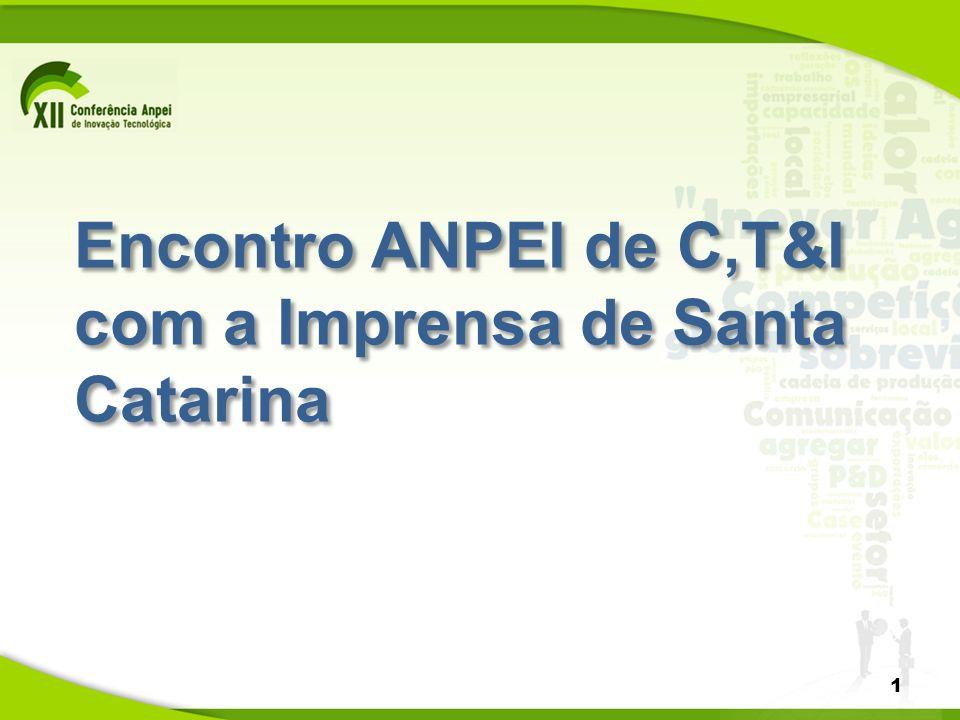 Encontro ANPEI de C,T&I com a Imprensa de Santa Catarina