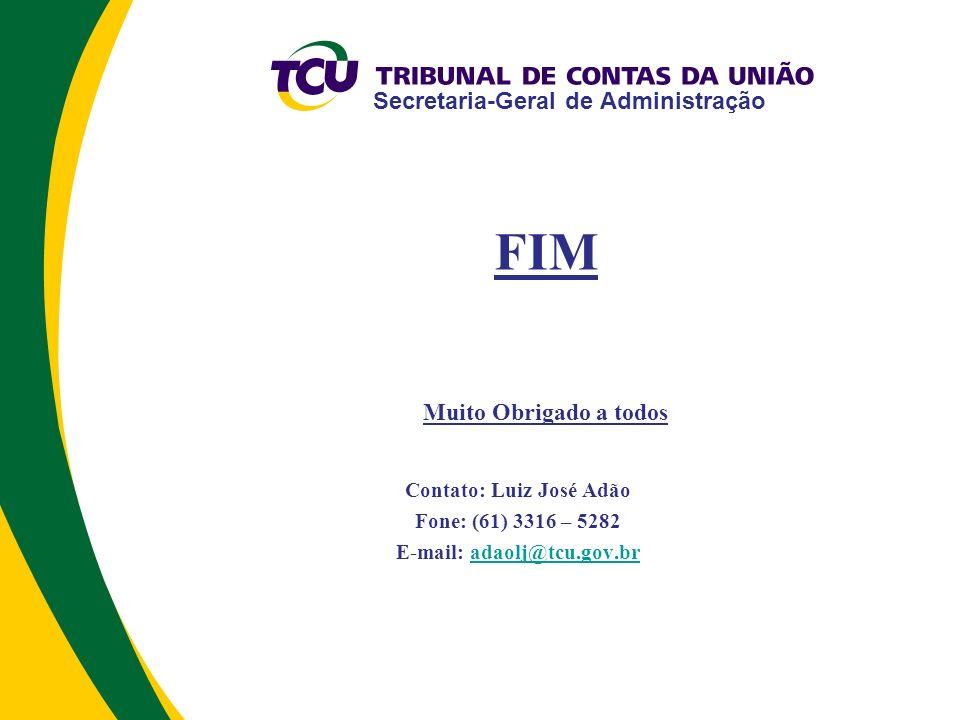 Secretaria-Geral de Administração FIM Muito Obrigado a todos