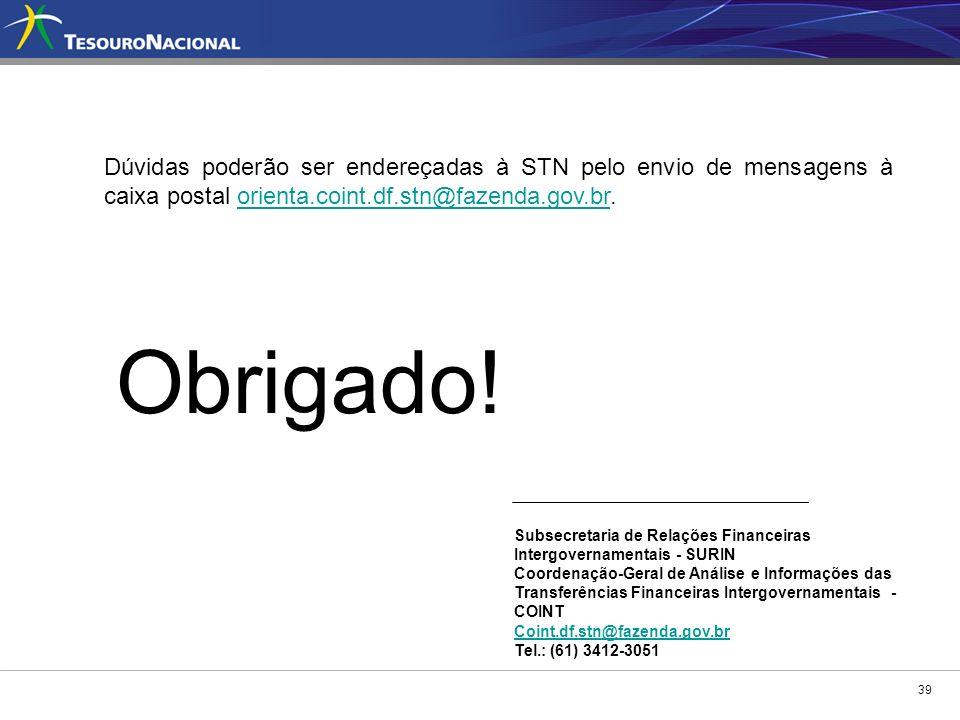 Dúvidas poderão ser endereçadas à STN pelo envio de mensagens à caixa postal orienta.coint.df.stn@fazenda.gov.br.