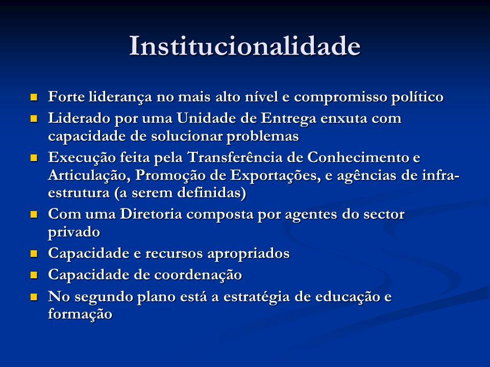 Institucionalidade Forte liderança no mais alto nível e compromisso político.