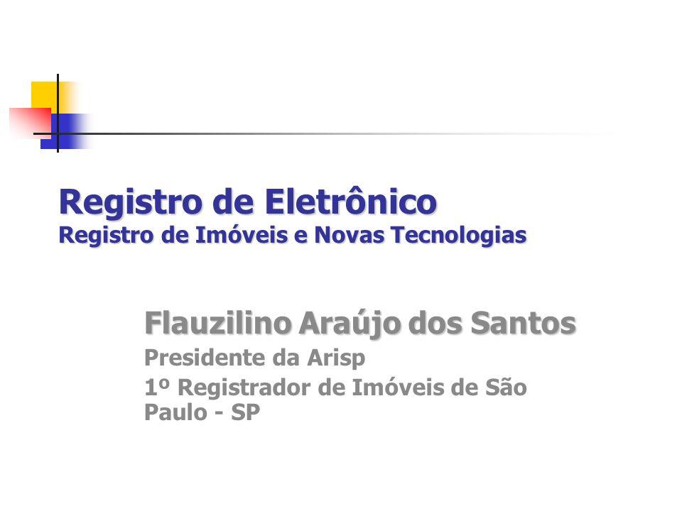 Registro de Eletrônico Registro de Imóveis e Novas Tecnologias