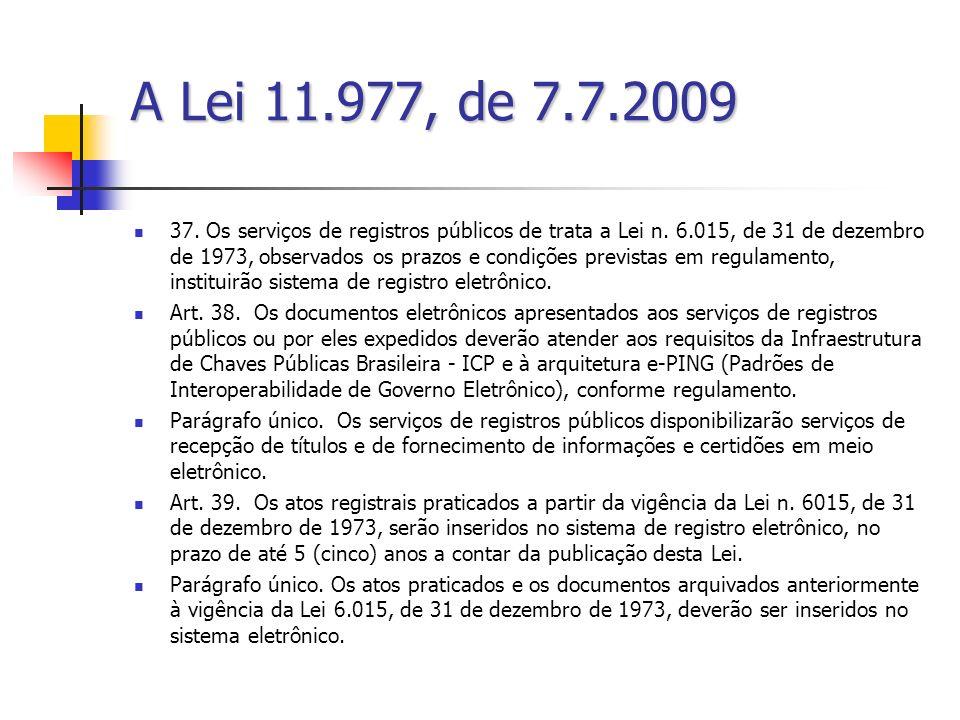 A Lei 11.977, de 7.7.2009