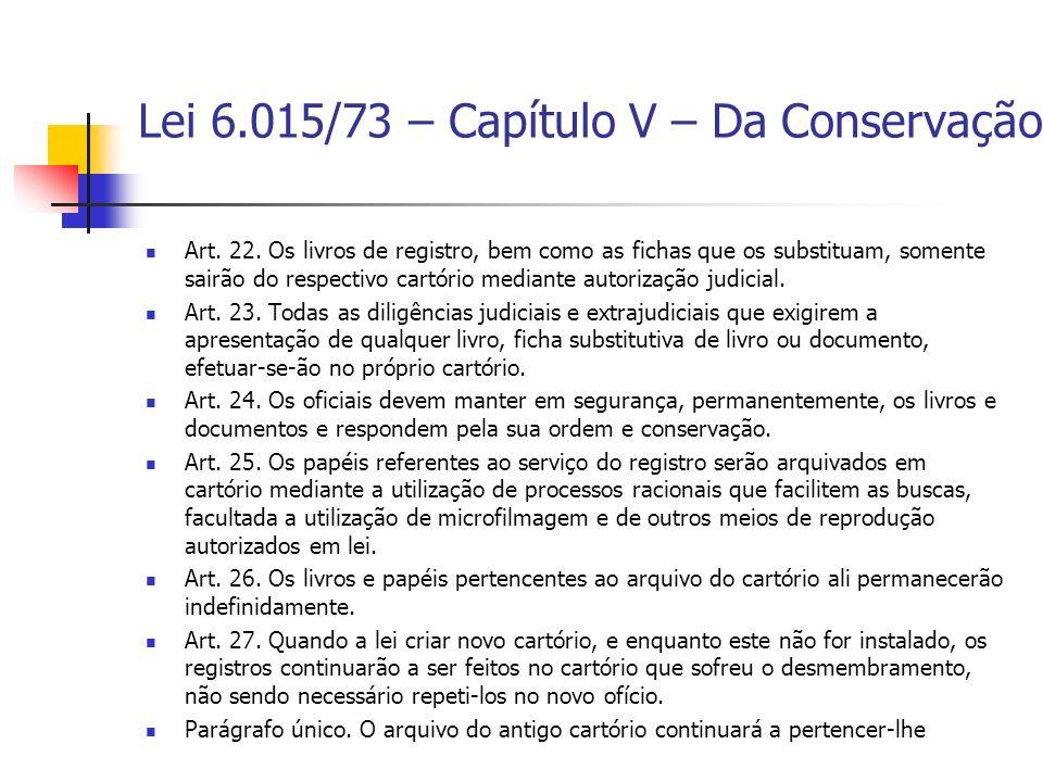 Lei 6.015/73 – Capítulo V – Da Conservação