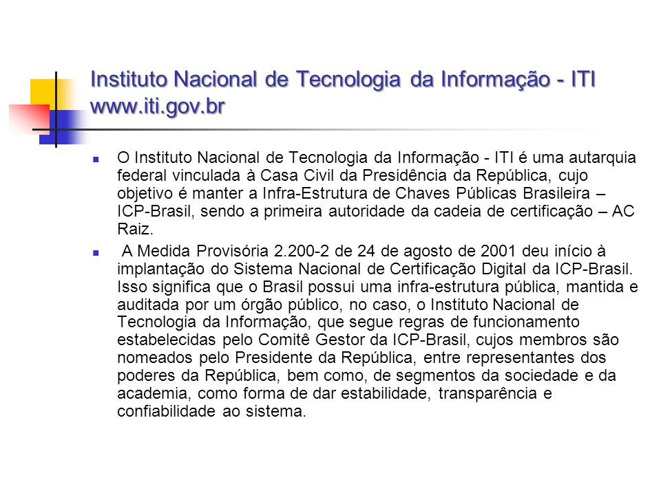 Instituto Nacional de Tecnologia da Informação - ITI www.iti.gov.br