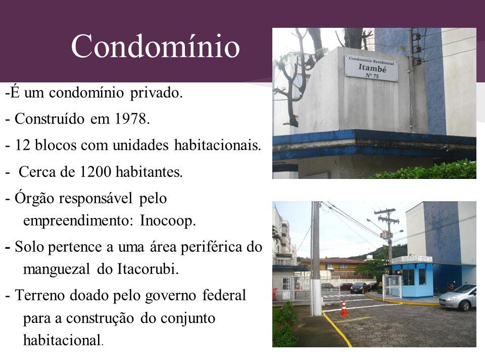 Condomínio -É um condomínio privado. - Construído em 1978.