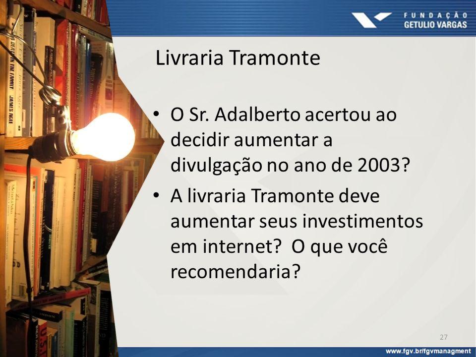 Livraria Tramonte O Sr. Adalberto acertou ao decidir aumentar a divulgação no ano de 2003