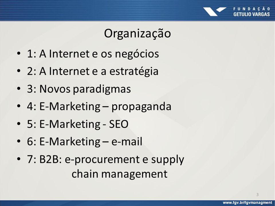 Organização 1: A Internet e os negócios 2: A Internet e a estratégia