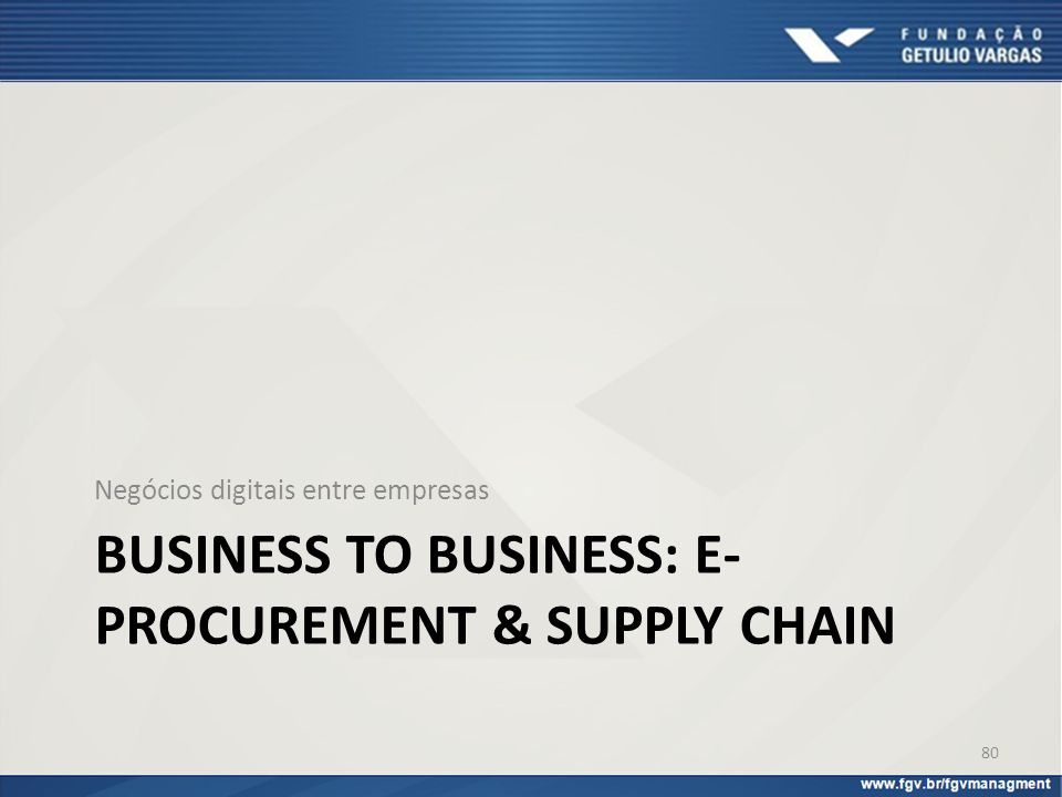 Business to business: e-procurement & supply chain