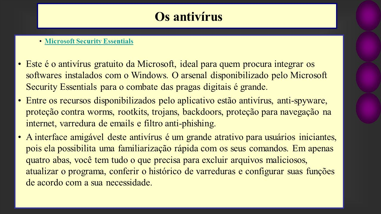 Os antivírus Microsoft Security Essentials.