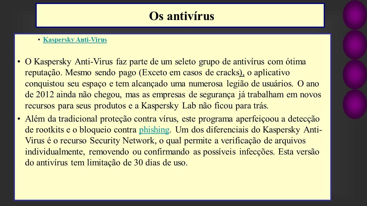 Os antivírus Kaspersky Anti-Virus.