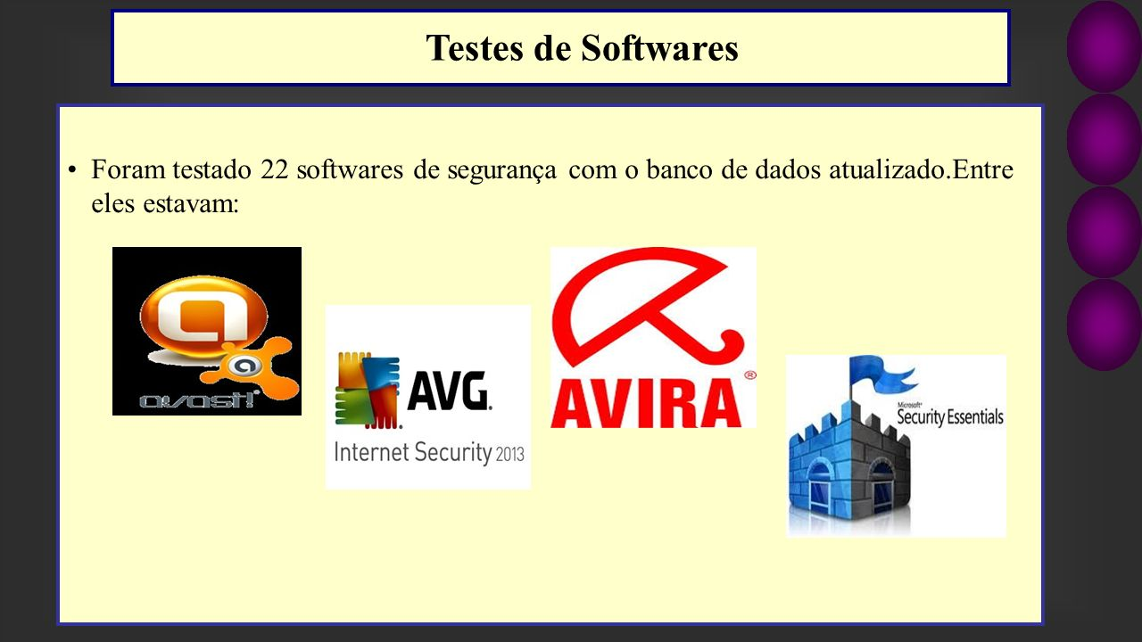 Testes de Softwares Foram testado 22 softwares de segurança com o banco de dados atualizado.Entre eles estavam: