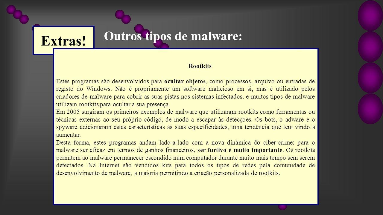 Extras! Outros tipos de malware: Rootkits