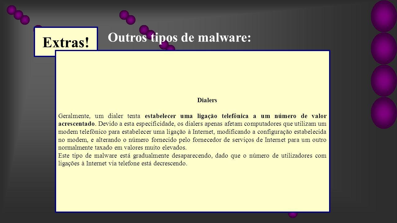 Extras! Outros tipos de malware: Dialers