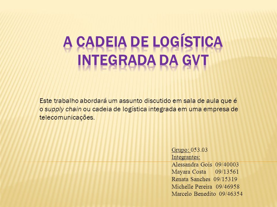 A cadeia de logística integrada da GVT