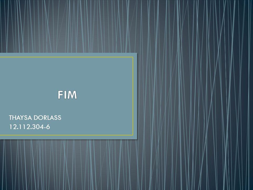 FIM THAYSA DORLASS 12.112.304-6