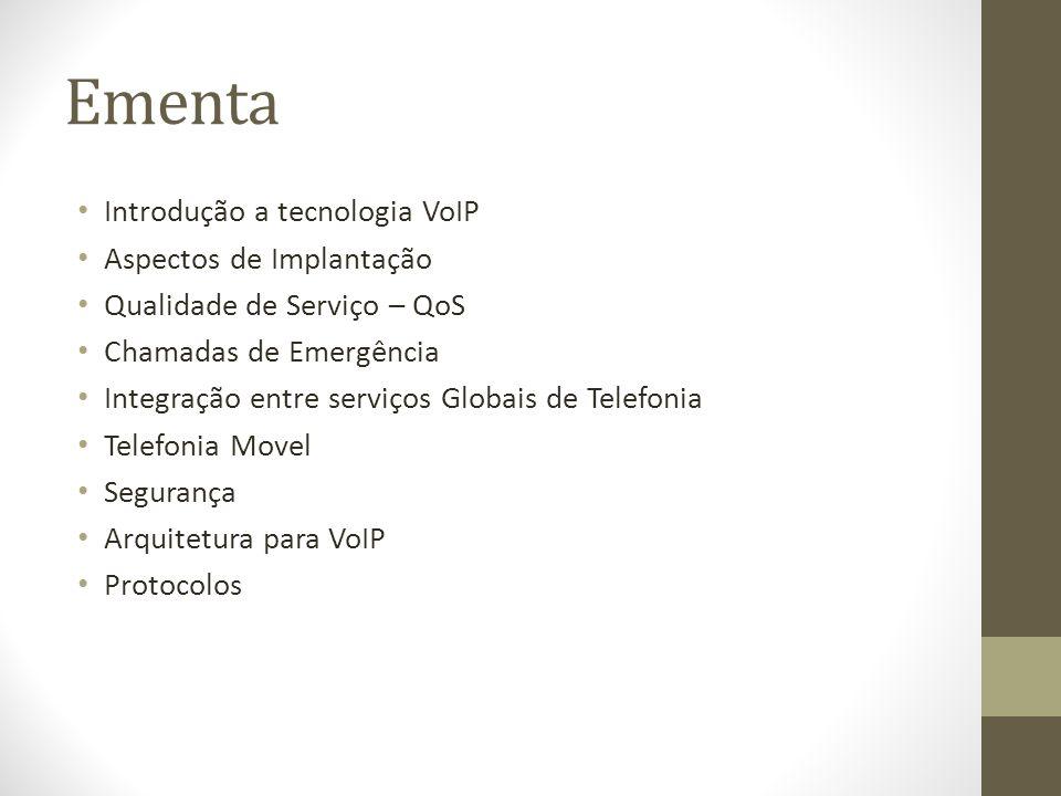 Ementa Introdução a tecnologia VoIP Aspectos de Implantação