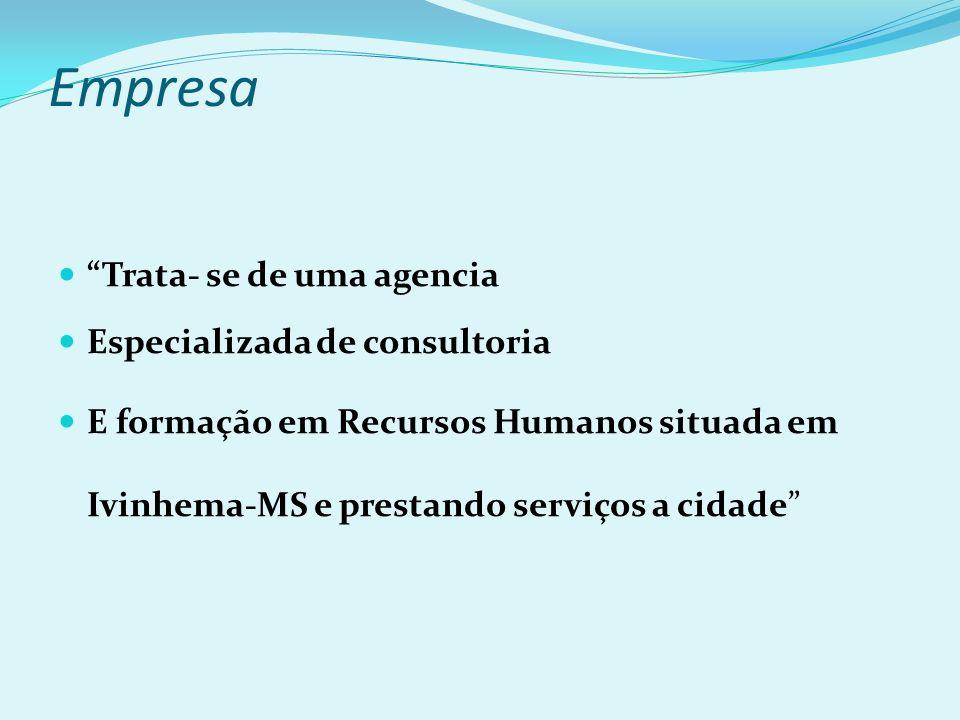 Empresa Trata- se de uma agencia Especializada de consultoria