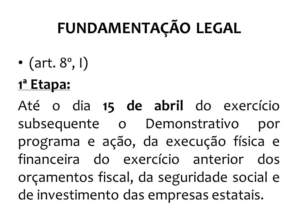 FUNDAMENTAÇÃO LEGAL (art. 8º, I) 1ª Etapa: