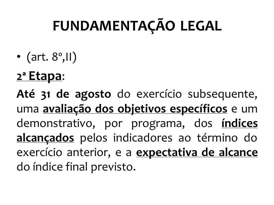 FUNDAMENTAÇÃO LEGAL (art. 8º,II) 2ª Etapa: