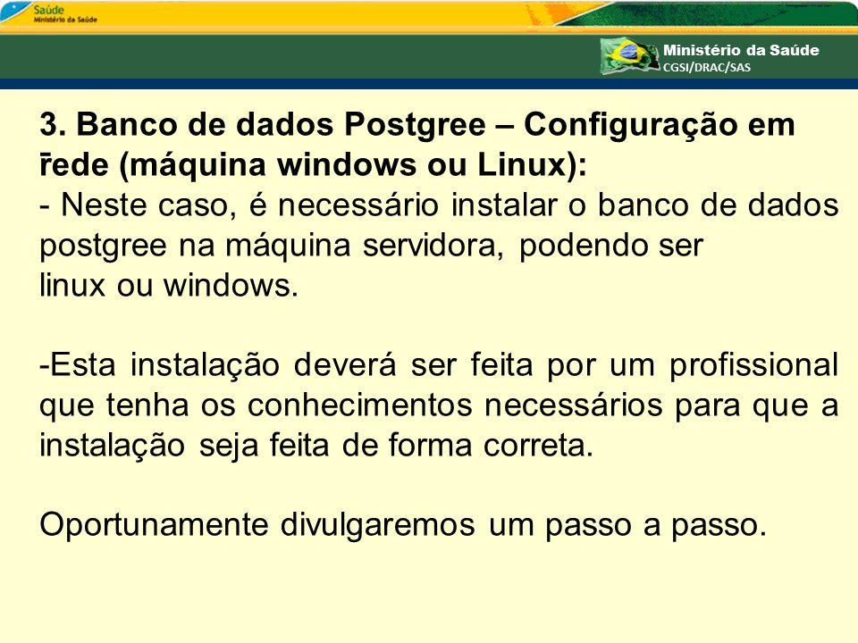 3. Banco de dados Postgree – Configuração em rede (máquina windows ou Linux):