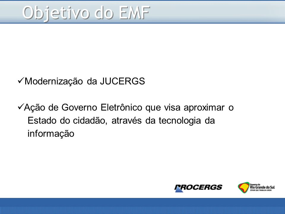 Objetivo do EMF Modernização da JUCERGS