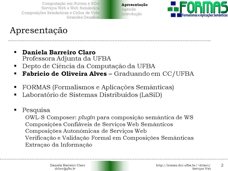 Apresentação Daniela Barreiro Claro Professora Adjunta da UFBA