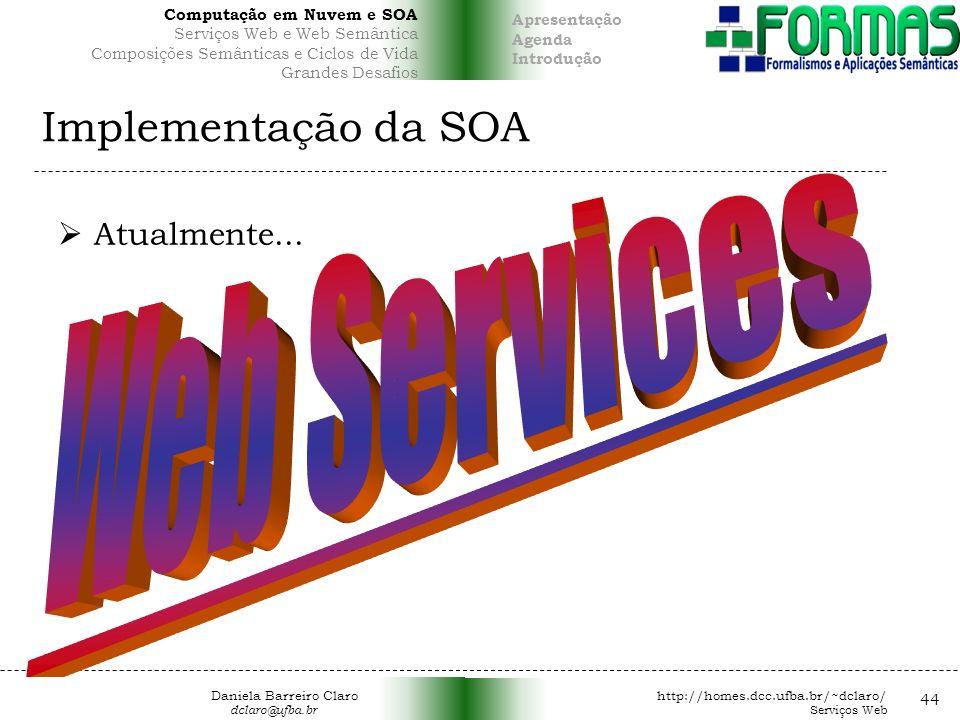 Web Services Implementação da SOA Atualmente... 44