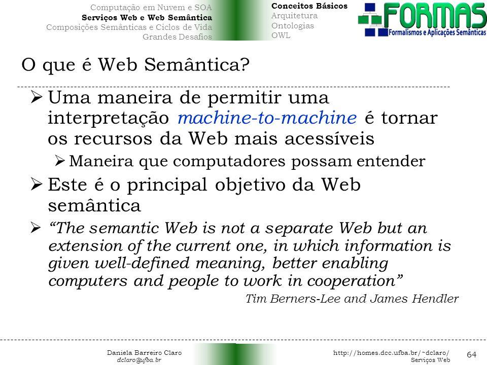 Este é o principal objetivo da Web semântica
