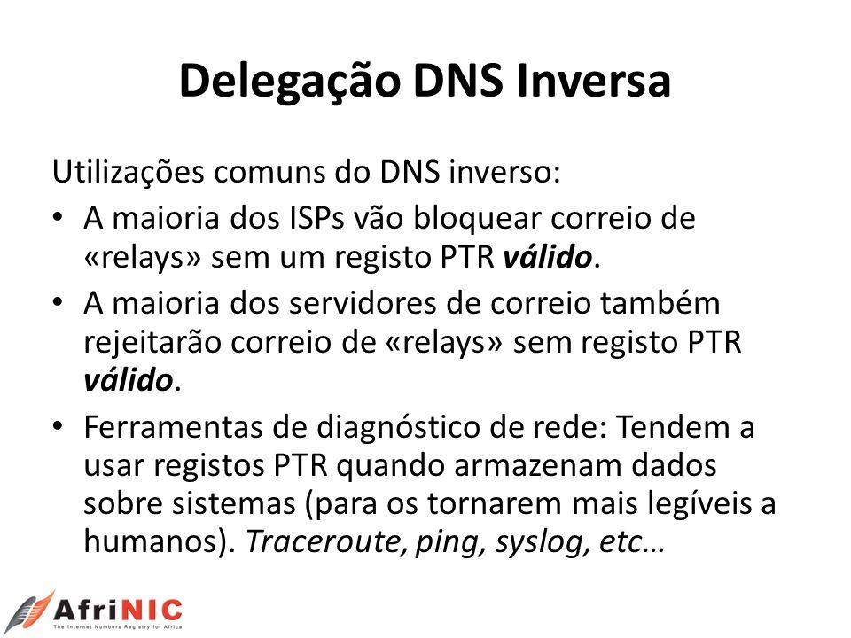 Delegação DNS Inversa Utilizações comuns do DNS inverso: