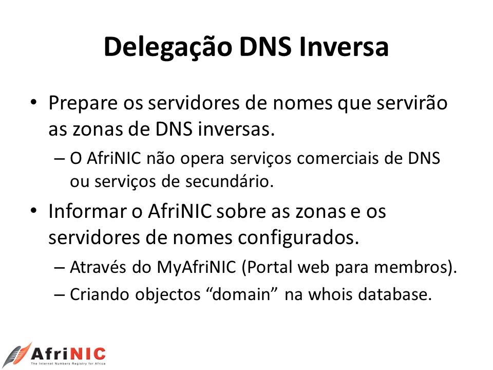 Delegação DNS Inversa Prepare os servidores de nomes que servirão as zonas de DNS inversas.