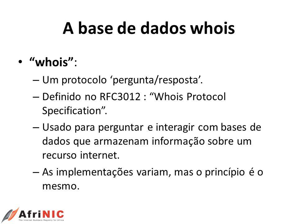 A base de dados whois whois : Um protocolo 'pergunta/resposta'.