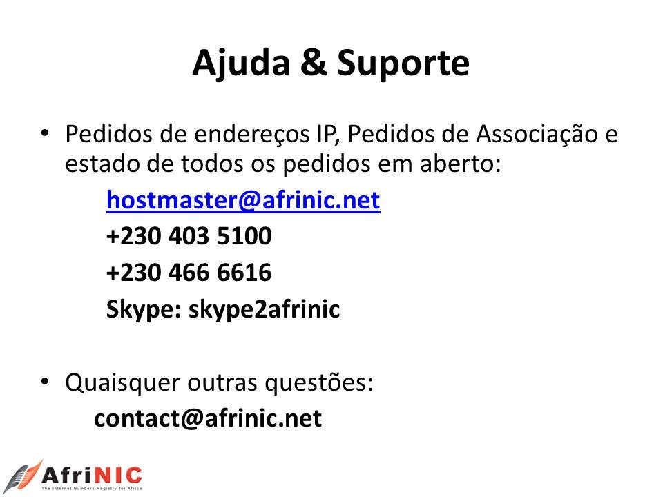 Ajuda & Suporte Pedidos de endereços IP, Pedidos de Associação e estado de todos os pedidos em aberto: