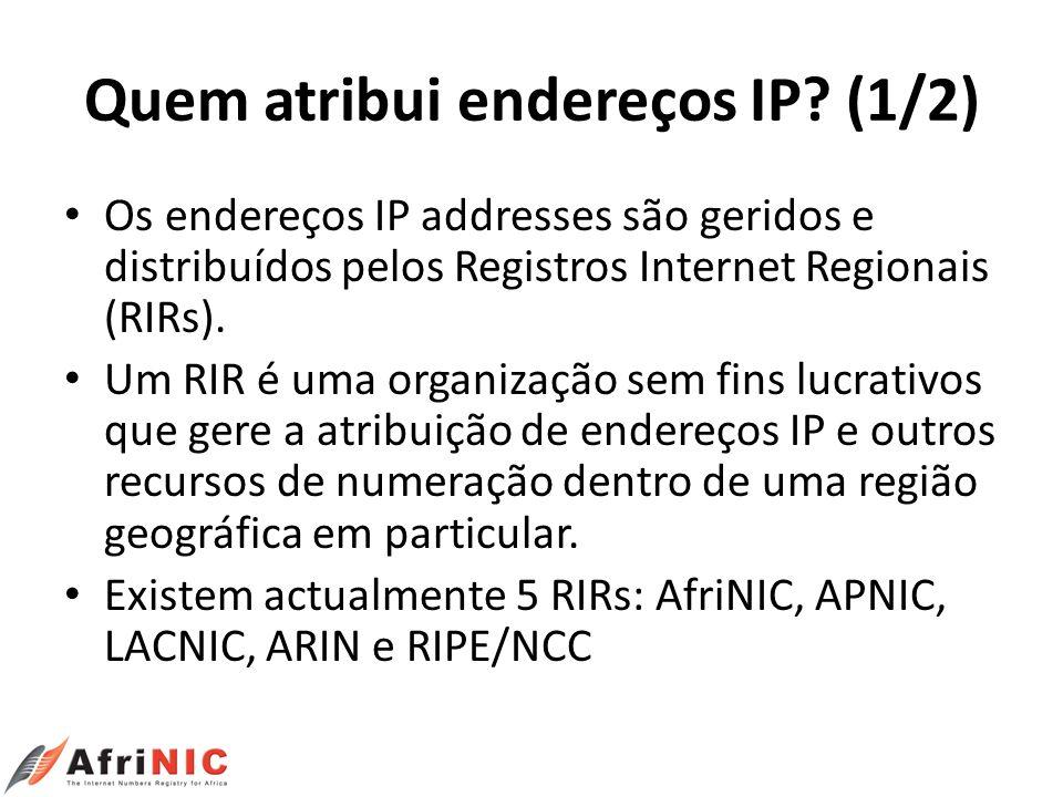 Quem atribui endereços IP (1/2)