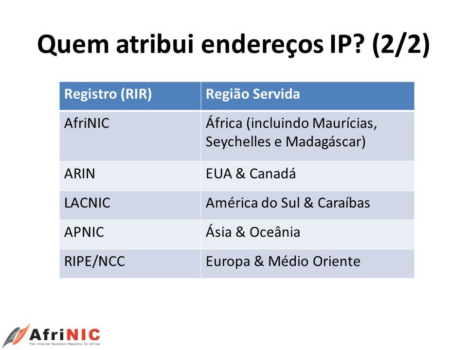 Quem atribui endereços IP (2/2)