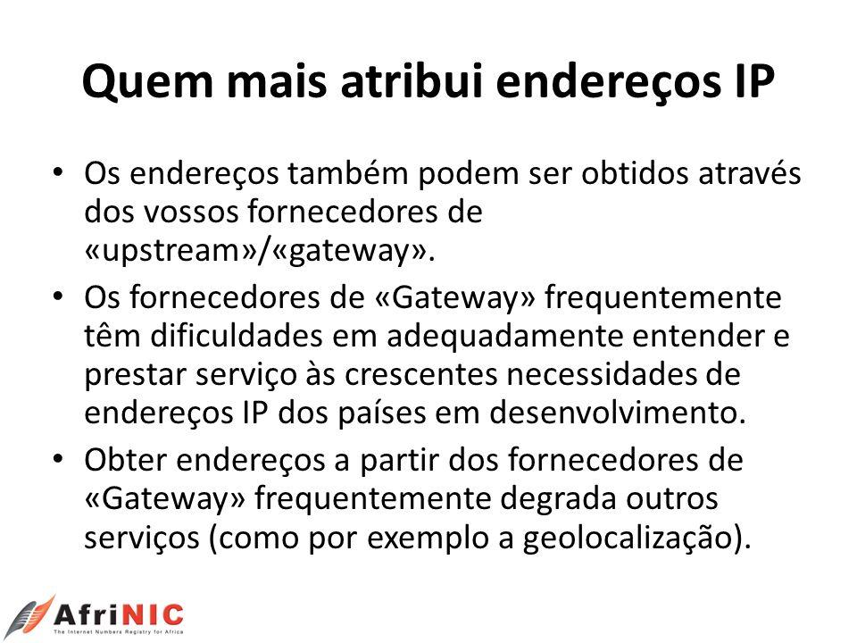 Quem mais atribui endereços IP