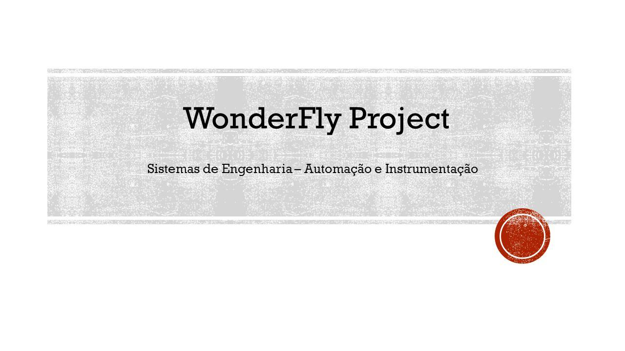 WonderFly Project Sistemas de Engenharia – Automação e Instrumentação